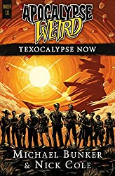 Apocalypse Weird: Texocalypse Now (DIGGER Book 1) (English Edition)