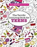 The Terrific Colouring Book for TEENS  (A Really RELAXING Colouring Book)