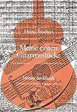 Meine ersten Gitarrenstücke. Heft 1: Meister der Klassik
