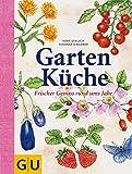 Gartenküche: Frischer Genuss rund ums Jahr (GU Themenkochbuch)