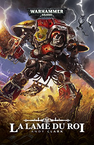 La Lame du Roi (Warhammer 40,000) par Andy Clark
