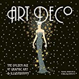 Art Deco: The Golden Age of Graphic Art and Illustration...
