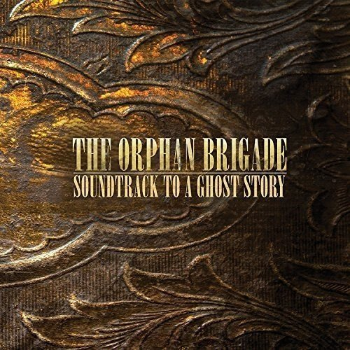 Soundtrack to a Ghost Story by Orphan Brigade (2013-08-03)