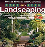 Step–by–Step Landscaping (Better Homes & Gardens Gardening)