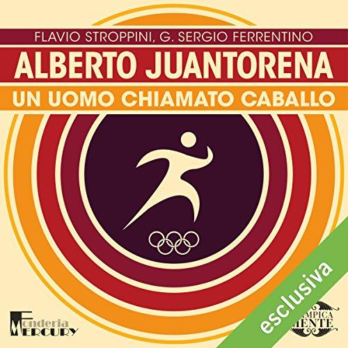 Alberto Juantorena: Un uomo chiamato caballo (Olimpicamente)  Audiolibri