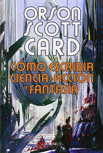 Como Escribir Ciencia Ficción Y Fantasía (Alamut Serie Fantástica)