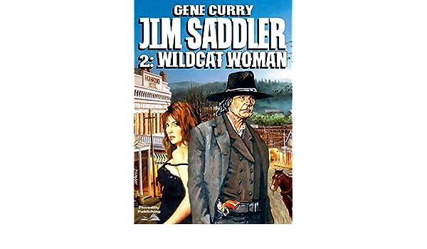 Jim Saddler 2 Wildcat Woman A Jim Saddler Western Ebook Gene