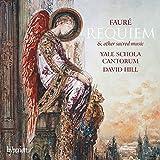 Fauré : Requiem et autres oeuvres sacrées. Hill.