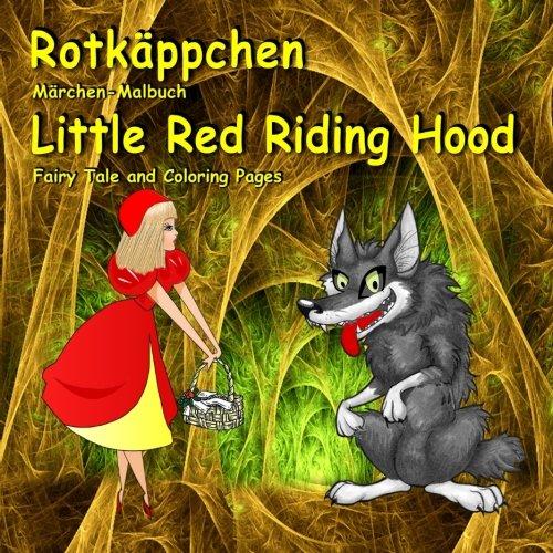 en-Malbuch. Little Red Riding Hood. Fairy Tale and Coloring Pages: Zweisprachig in Deutsch und Englisch. Bilingual German - English Book for Kids ()