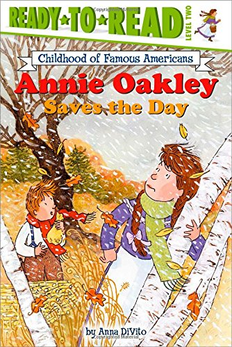 Annie Oakley Saves the Day (Ready-to-read COFA)