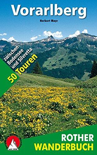 Vorarlberg: 50 Touren zwischen Bodensee und Silvretta (Rother Wanderbuch)