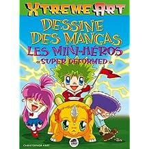 Dessine des mangas : les minis héros