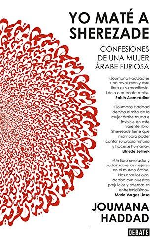 Yo maté a Sherezade : confesiones de una mujer árabe furiosa par Joumana Haddad