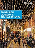 Moon Edinburgh, Glasgow & the Isle of Skye (First Edition) (Travel Guide)