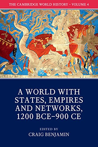 the-cambridge-world-history-volume-4-a-world-with-states-empires-and-networks-1200-bce-900-ce-volume
