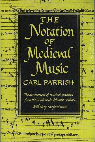The Notation of Medieval Music (1) (Distinguished Reprints)