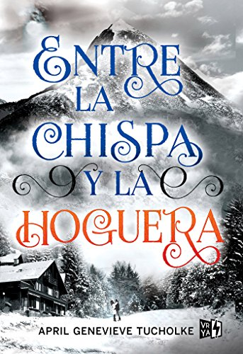Entre la chispa y la hoguera (Saga Between) (Spanish Edition)