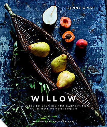 Willow:Traditional Craft for Modern Living: A Guide to Growing and Harvesting - Plus 20 Beautiful Woven Projects (English Edition)