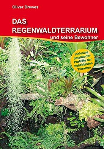 Das Regenwaldterrarium und seine Bewohner