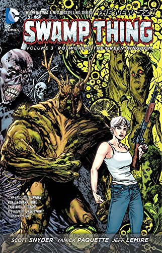Swamp Thing Volume 3: Rotworld The Green Kingdom TP (The New 52) por Scott Snyder