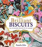 Brilliant Biscuits: Fun-to-decorate biscuits for all occasions