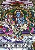 Indien erleben (Wandkalender 2019 DIN A3 hoch): Uttar Pradesh, Rajasthan, Maharashtra, Karnataka, Tamil Nadu, Kerala - Historische Orte, Kunst und ... (Monatskalender, 14 Seiten ) (CALVENDO Orte) -