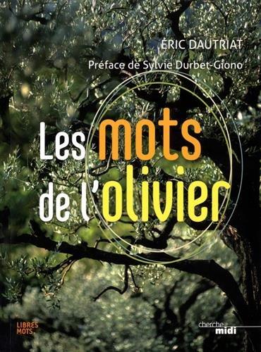 Les mots de l'olivier par Éric DAUTRIAT