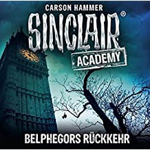 Sinclair Academy - Folge 13: Belphegors Rückkehr. (Die neuen Geisterjäger, Band 13)