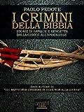 Image de I crimini della Bibbia. Storie di sangue e vendetta dalla Genesi all'Apocalisse