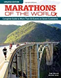 Marathons of the World, Updated Edition: Complete Guide to More Than 50 Events on Seven Continents