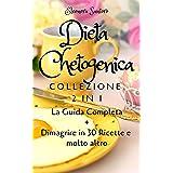 Dieta Chetogenica: Collezione 2 in 1