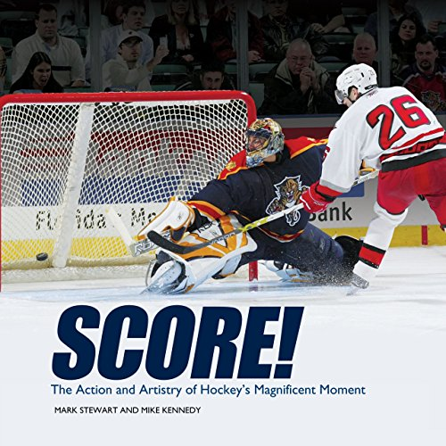 Score!: The Action and Artistry of Hockey's Magnificent Moment (Spectacular Sports) (English Edition) Blue Ice-snap