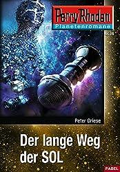 Planetenroman 16: Der lange Weg der SOL: Ein abgeschlossener Roman aus dem Perry Rhodan Universum (Perry Rhodan-Planetenroman)