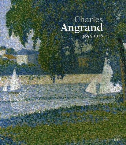Charles Angrand 1854-1926 par Robert-Louis Herbert, François Lespinasse, Adèle Lespinasse, Christophe Duvivier