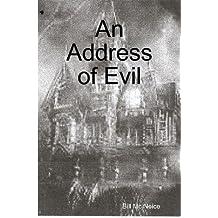 An Address of Evil
