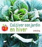 Cultiver son jardin en hiver...