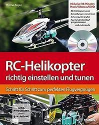 RC-Helikopter richtig einstellen und tunen: Schritt für Schritt zum perfekten Flugvergnügen (Buch mit DVD): Schritt für Schritt zum Flugerfolg (DO IT!)