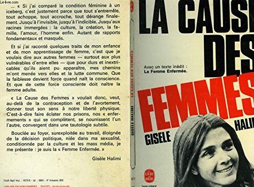 La Cause des femmes : Précédé d'un texte inédit : La femme enfermée (Le Livre de poche) par Gisèle Halimi