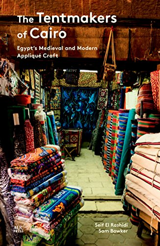The Tentmakers of Cairo: Egypt's Medieval and Modern Applique Craft -