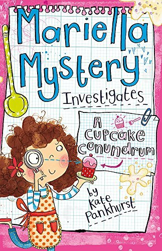 02 A Cupcake Conundrum (Mariella Mystery) by Kate Pankhurst (2013-04-04)