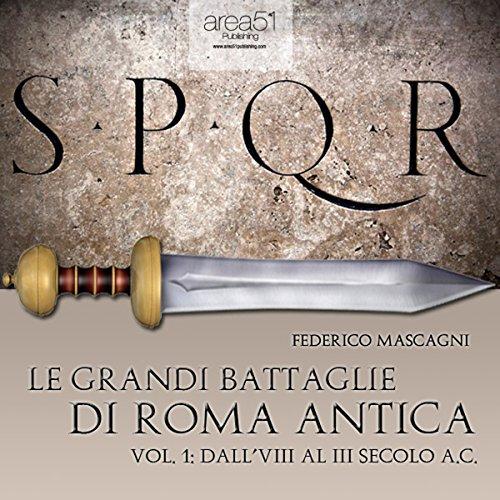 Le grandi battaglie di Roma antica 1  Audiolibri