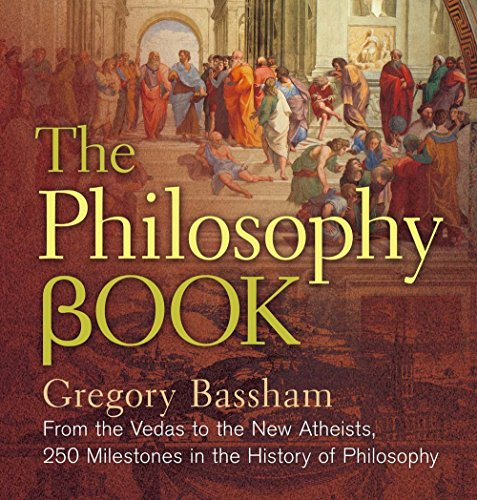 The Philosophy Book: From the Vedas to the New Atheists, 250 Milestones in the History of Philosophy (Sterling Milestones) por Gregory Bassham