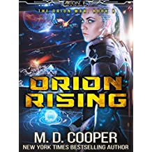 Orion Rising: A Military Science Fiction Space Opera Epic (Aeon 14: The Orion War Book 3) (English Edition)
