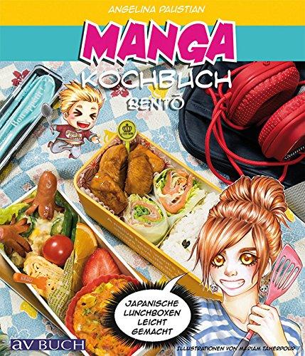 Manga Kochbuch Bento: Japanische Lunchboxen leicht gemacht! (avBuch im Cadmos Verlag) (Kochen-rezepte-box)