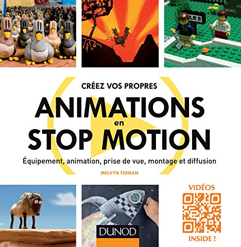 Créez vos propres animations en Stop Motion : Equipement, animation, prise de vue, montage et diffusion por Melvyn Ternan