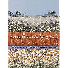 Embroidered Landscapes: Hand Embroidery Layering & Surface (Milner Craft) (Milner Craft Series) (Milner Craft (Paperback))