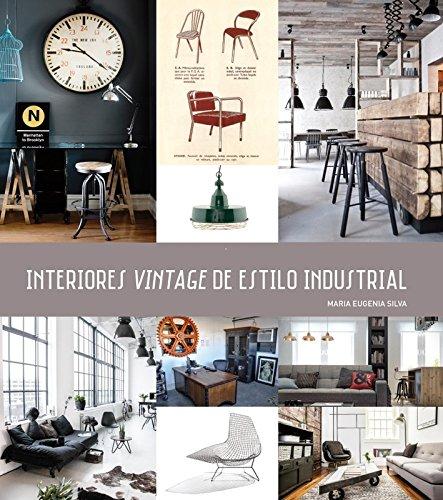 Interiores vintage de estilo industrial por VV.AA.