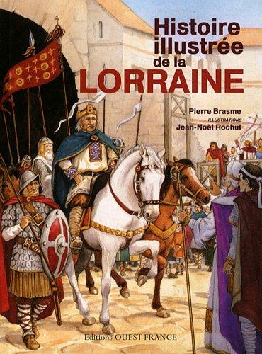Histoire illustrée de la Lorraine