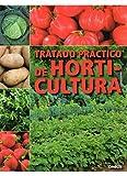 TRATADO PRÁCTICO DE HORTICULTURA (GUIAS DEL NATURALISTA-HORTICULTURA)