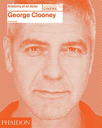 George Clooney: Anatomy of an Actor par Jeremy Smith